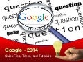 Google 2014 - Tips, Tricks, and Tutorials