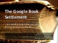 The Google Book Settlement - and what it means for learners and researchers in the UK