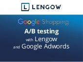 A/B Testing for Google Shopping with Lengow