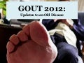 Gout 2012: Updates to an Old Disease