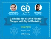 2014 Holiday Shopping Webinar: Using Digital Marketing To Drive In-Store Sales