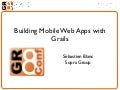 Developing Mobile HTML5 Apps with Grails