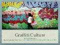 Graffiti Culture by Lisa Whittington. See description for link to original ppt
