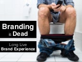 Branding is Dead: Long Live Brand Experience