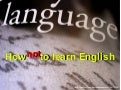 How Not to Learn English