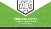 Performance tuning Grails applications SpringOne 2GX 2014