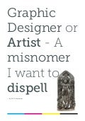 Graphic designer or artist   a misnomer i want to dispell