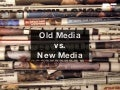 Old Media vs. New Media