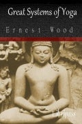 Great Systems of Yoga By Ernest Wood