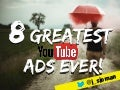 Greatest Youtube Ads