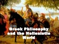 Greek Philosophy and the Hellenistic World