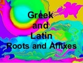 Greek And Latin root & affixes Ppt