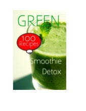 Green Smoothie Detox: 100 Recipes