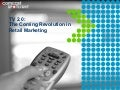 The Coming Revolution in Retail Marketing by Greg Obrien, Comcast