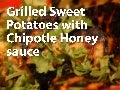 Grilled Sweet Potatoes with Honey Chipotle Sauce