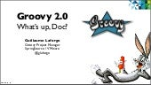 Groovy 2.0 update - Cloud Foundry O...