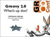 Groovy 1.8 and 2.0 at GR8Conf Europ...
