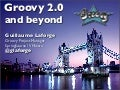 Groovy 2 and beyond
