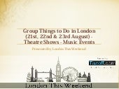 Group Things To Do in London (21st, 22nd & 23rd August) - Theatre Shows - Music Events