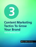 3 Content Marketing Tactics To Grow Your Brand