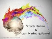 Growth Hackers  & Lean Marketing Funnel