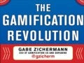 Gabe Zichermann - The Gamification Revolution: How to Use Engagement as a Winning Strategy From Top to Bottom