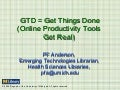 GTD = Get Things Done (Online Productivity Tools Get Real)