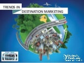 Trends in Destination Marketing - Global Travel Outlook Conference