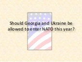 Should Georgia and Ukraine be allow...