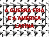 Guerra Fria e Am. Latina