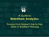A Guide to SlideShare Analytics - Excerpts from Hubspot's Step by Step Guide to SlideShare Marketing