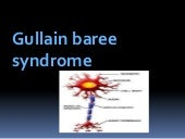 Gullian barre syndrome
