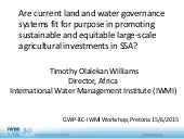 Are current land and water governance  systems fit for purpose in promoting  sustainable and equitable large-scale  agricultural investments in SSA?
