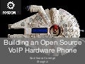 Building an Open Source VoIP Hardware Phone