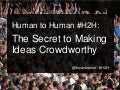 Four Secrets to Making Things Crowd Worthy