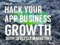 How to Grow Your Web & Mobile App Business with Lifecycle Marketing