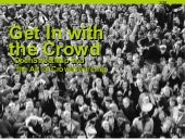 Ignite: Get In With the Crowd: Open...