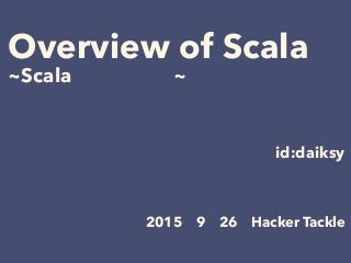 Overview of Scala ~ Hacker Tackle