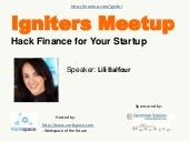 Hack finance for your startup - Lili Balfour Igniters Meetup 8th August 2014 @vorkspace