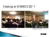 Hadoop in sigmod 2011
