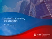 Tcloud Computing Hadoop Family and ...