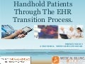 Handhold patients through the ehr transition process