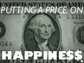Putting A Price On Happiness