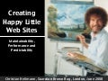 Creating Happy Little Websites