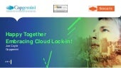 Happy Together, Embracing Cloud Lock-in!