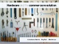 Hardware and the commerce revolution