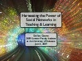 Harnessing the Power of Social Networks in Teaching & Learning
