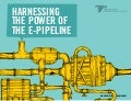 Harnessing The Power of The e-Pipeline