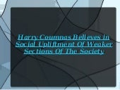 Harry Coumnas: Social Upliftment Of...