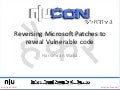 nullcon 2011 - Reversing MicroSoft patches to reveal vulnerable code